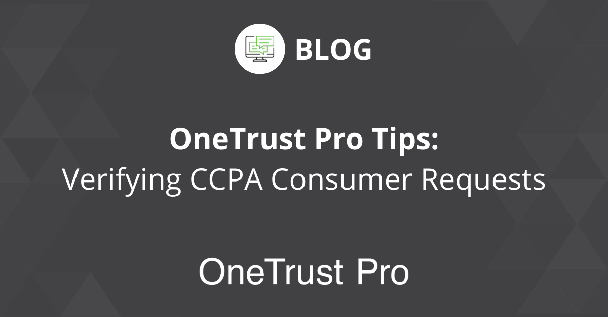 OneTrust Pro: Verifying CCPA Consumer Requests